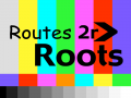 Routes to our Roots